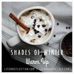 Shades of Winter Warm Up