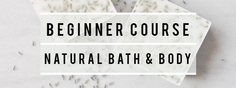beginner natural bath and body course