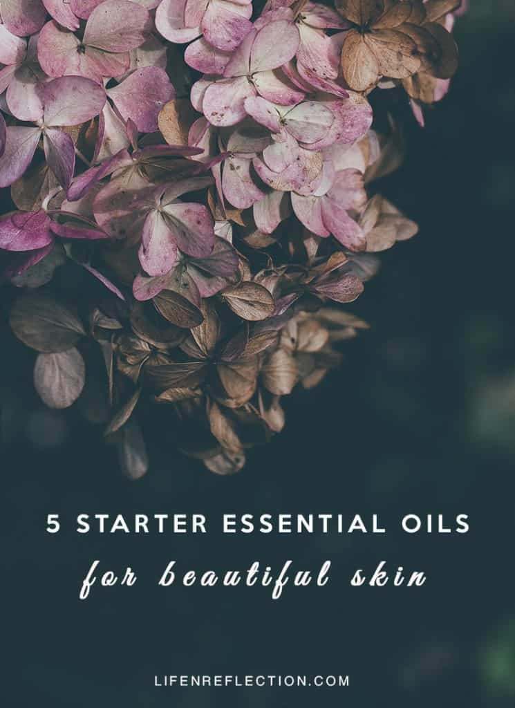 5 Starter Essential Oils For Beautiful Skin