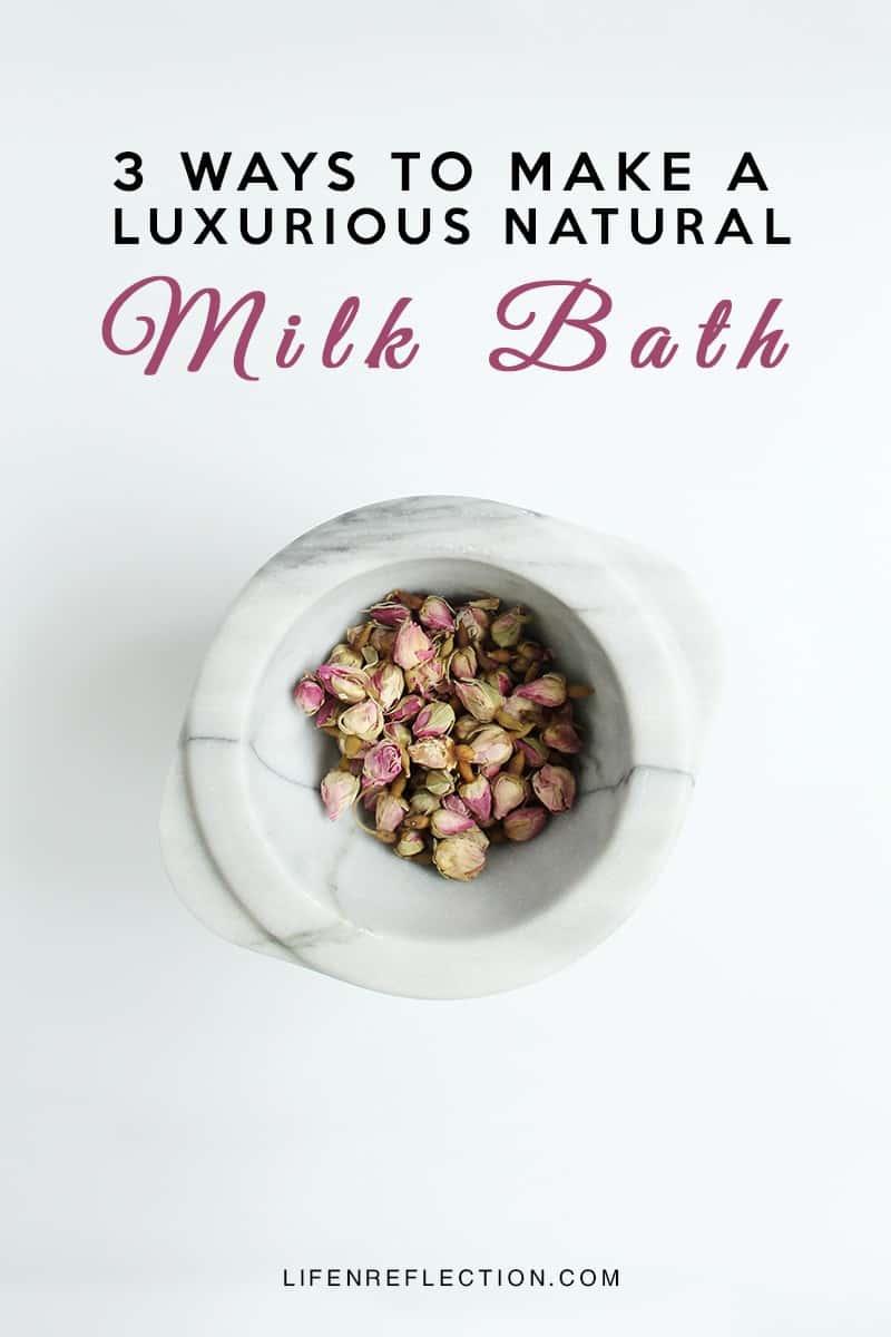 3 Ways to Make a Luxurious Natural Milk Bath