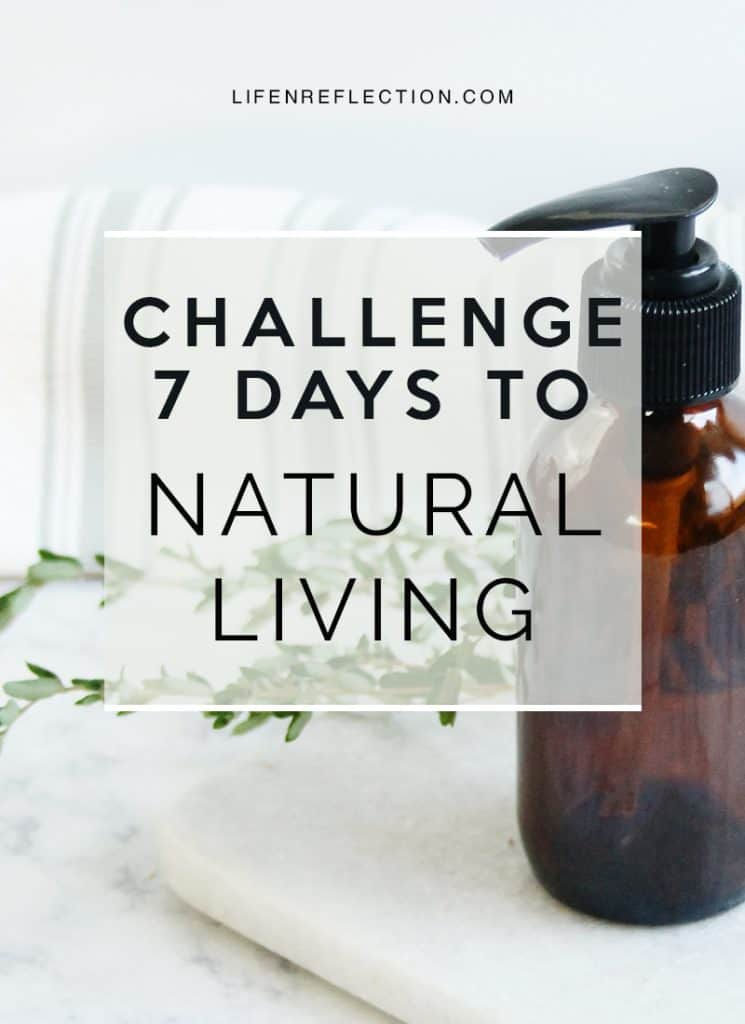 7 Day Challenge to Natural Living