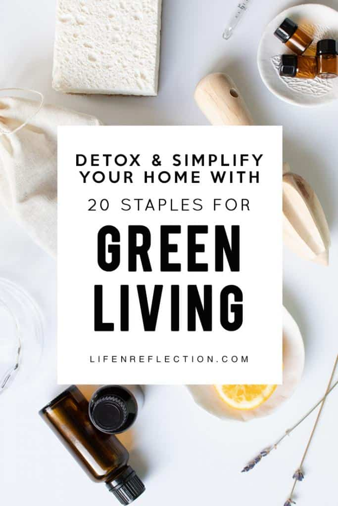 Detoxand Simplify Your Home with 20 Must Have Green Living Essentials