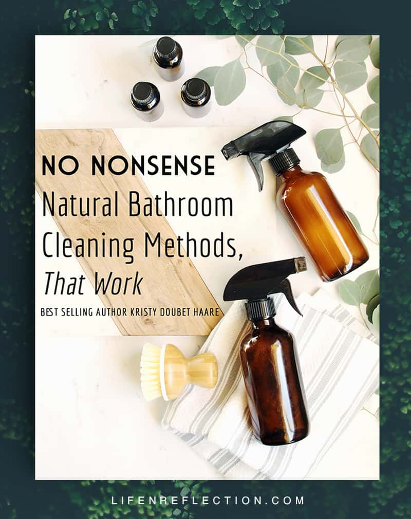 No Nonsense Natural Bathroom Cleaning Methods, That Work