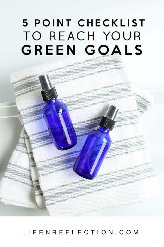 5 Point Checklist for Green Living Goals / Cut Through Excuses and Reach Your Green Living Goals
