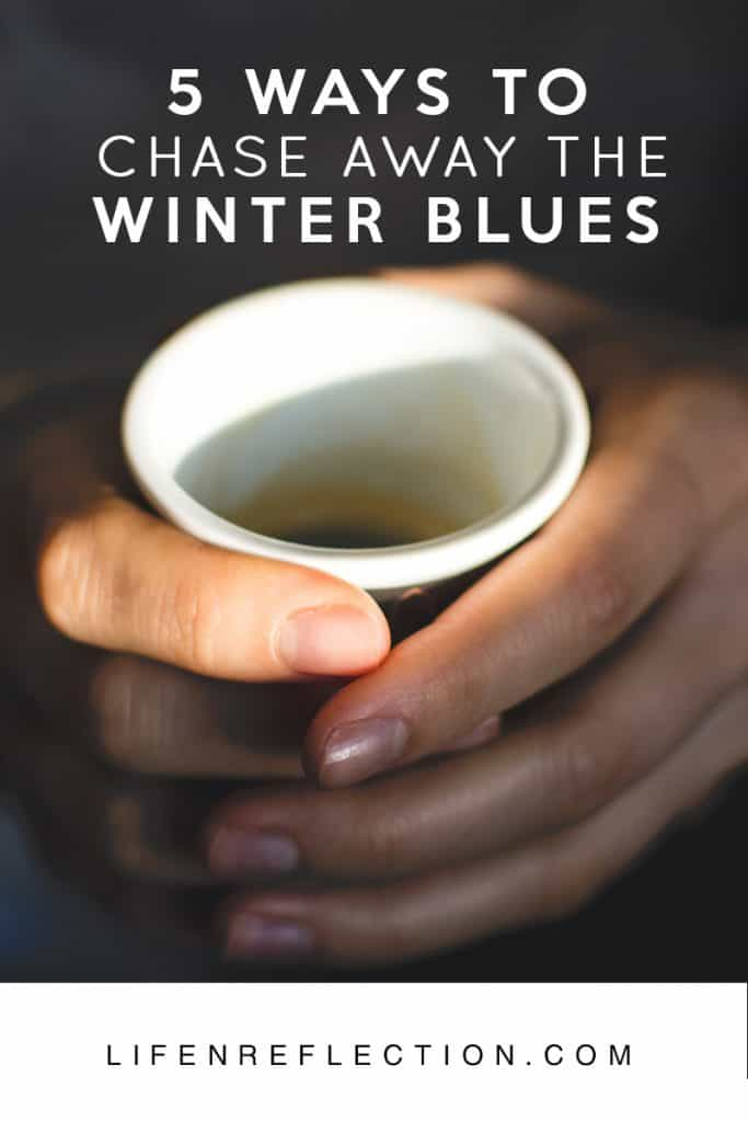 5 Ways to Chase Away the Winter Blues. Clever methods of self care, hygee, and more!