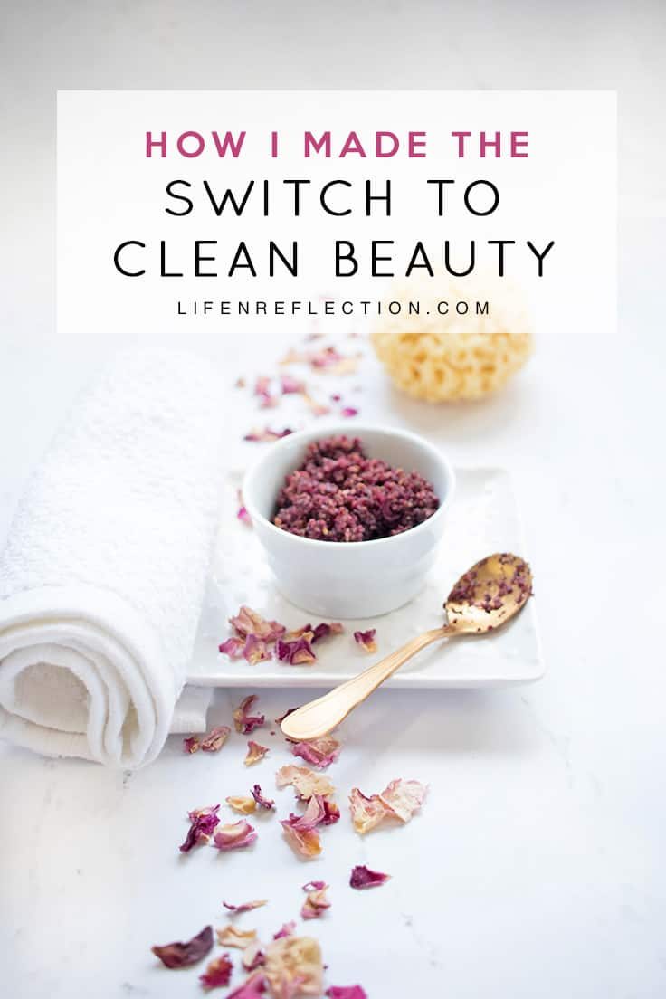 Why I made the Switch from Toxic to Clean Beauty
