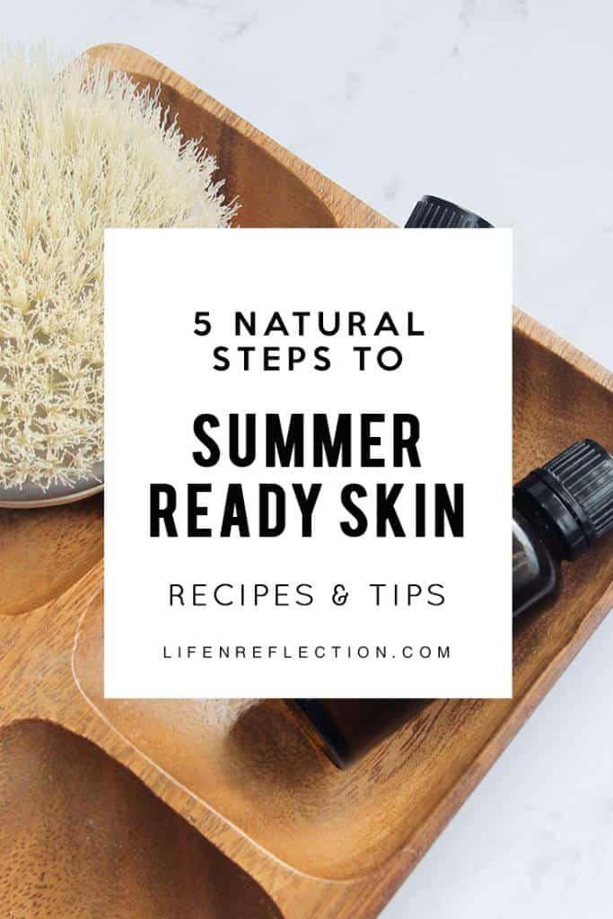5 Natural Ways to DIY Summer Ready Skin by lifenreflection.com #summerskin #naturalskincare #naturalskincaretips