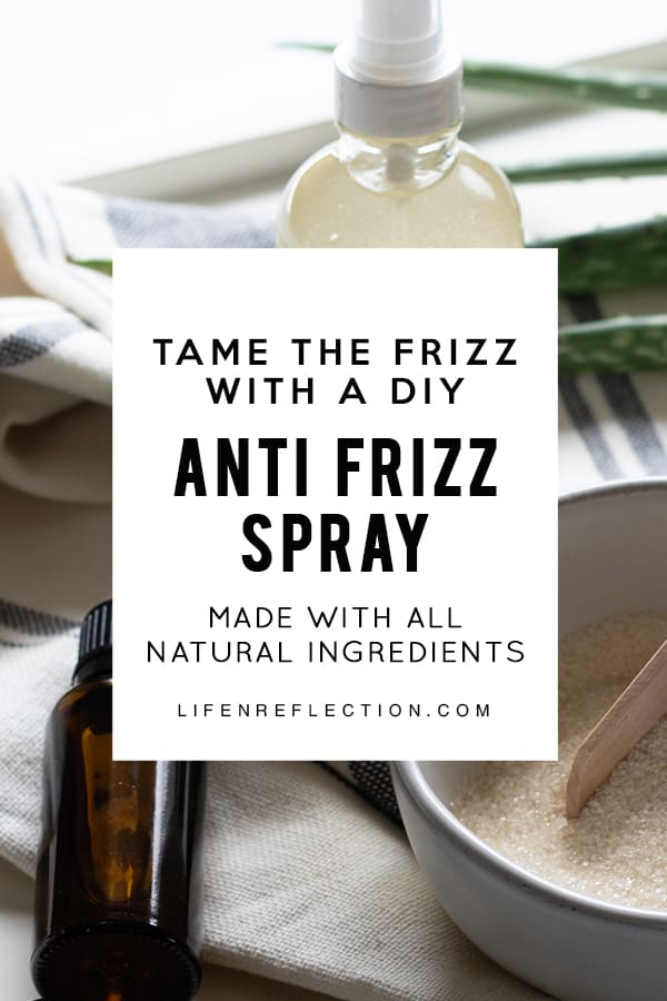 Tame the Frizz with a DIY anti frizz spray made with all natural ingredients!