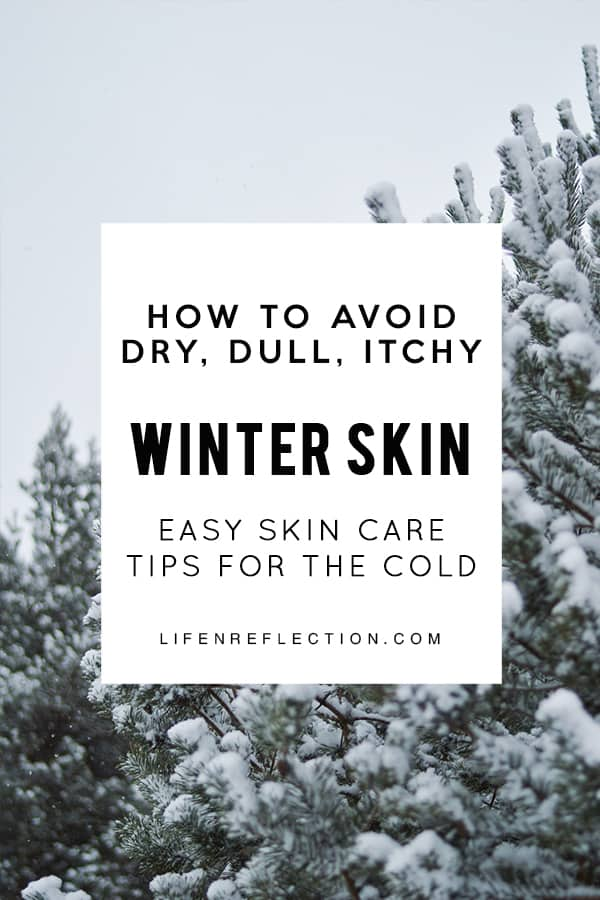 Easy skin care tips to avoid dry, dull, itchy skin.