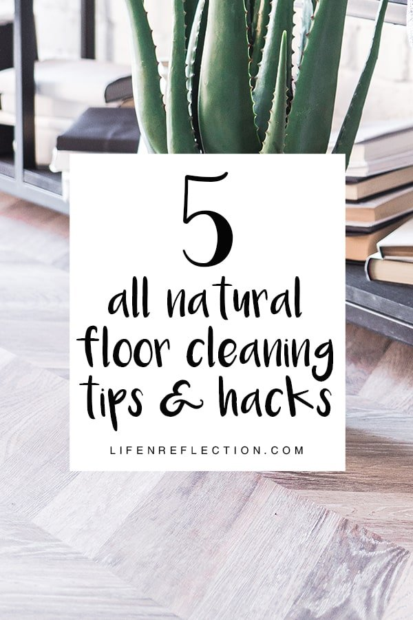 5 all natural floor cleaning tips and tricks you wished your mother taught you!