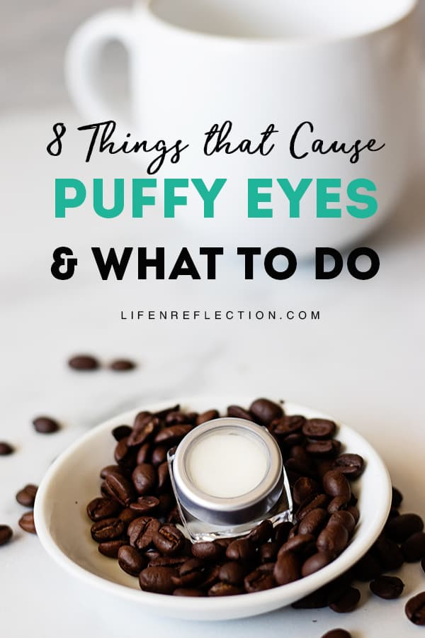The 1st step to improving puffiness under your eyes is figuring out what is causing it. Here's 8 common things that cause puffy eyes and what you can do about it!