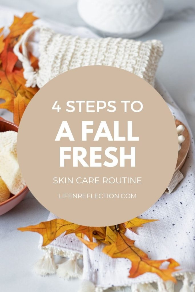 4 simple steps to a natural skin care routine you'll love this fall!