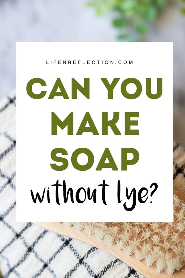 Can You Really Make Soap without Lye?  Not exactly, here's the thing ...