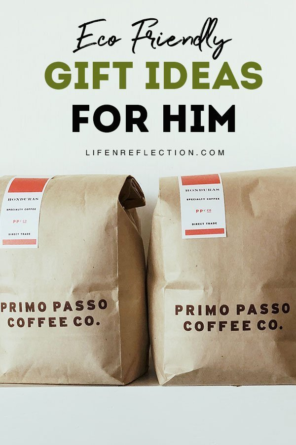 Looking for an eco friendly gift giving idea for him? You can't go wrong with his favorite hot beverage! Loose leaf tea, spiced hot cocoa, or fair-trade coffee beans all make a practical zero waste gift for him.