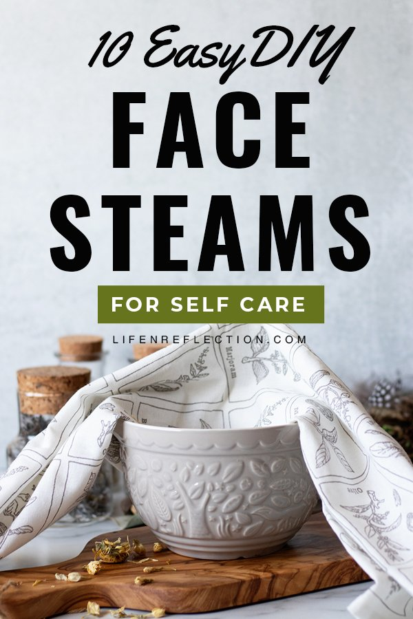 10 Face Steam Recipes to Recharge Yourself and Your Skin