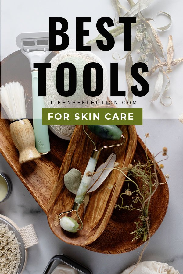 The Best Tools for Natural Skin Care You Need to Start Using!!