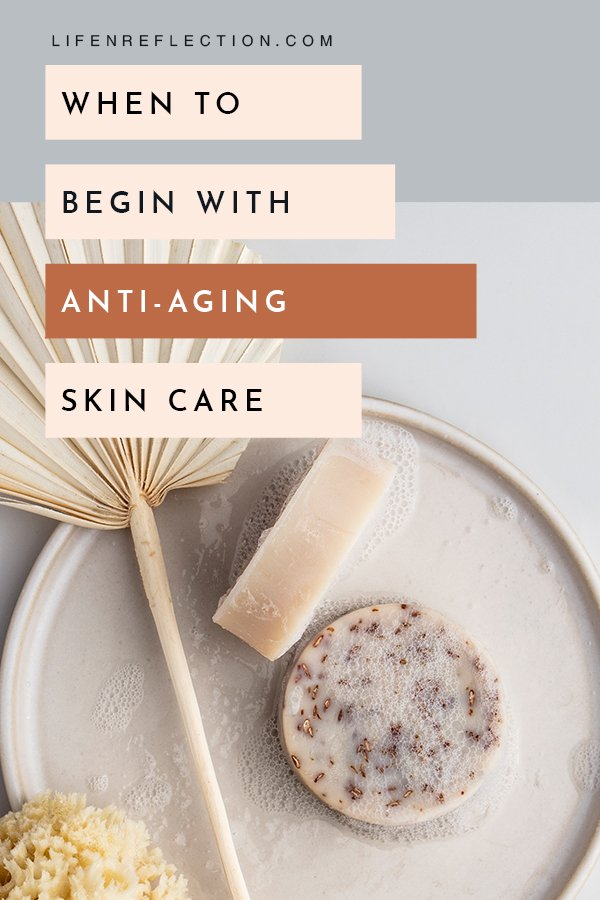 When is the best time to start with anti-aging skin care?