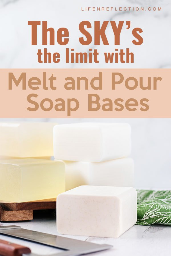 The sky's the limit when it comes to the creative aspects of making soap at home with a melt and pour soap base!