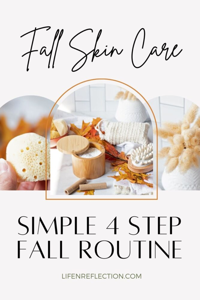 If you've been on the cusp of switching to a natural skin care routine, fall might just be the best time for a fresh start! Use this simple 4 step fall routine.