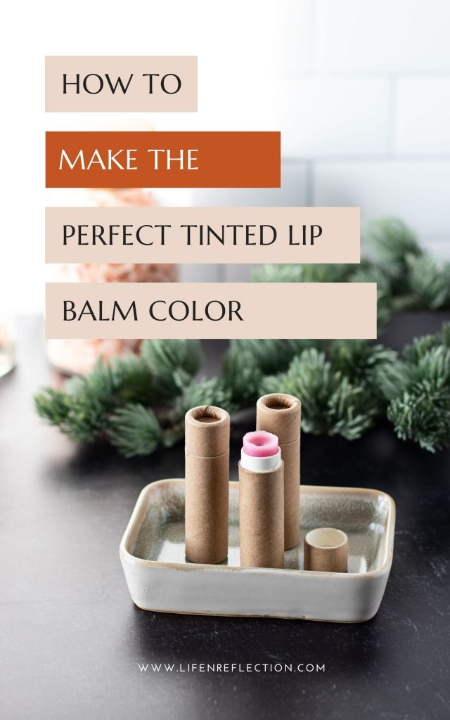 How to make your own DIY tinted lip balm with just the right amount of color!