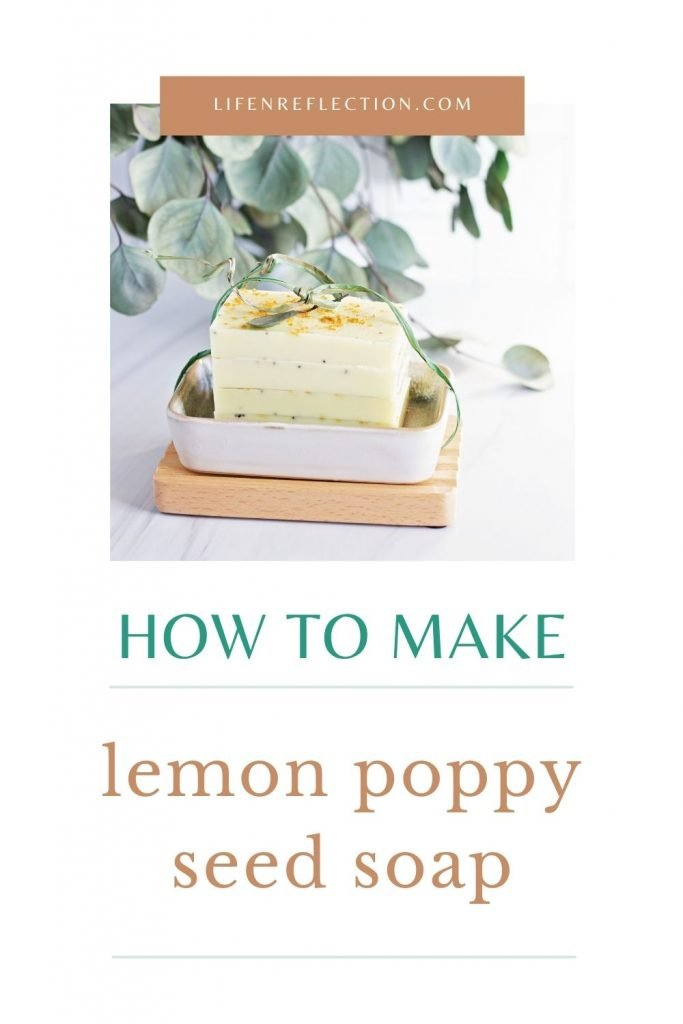 How do you make lemon poppy seed soap?