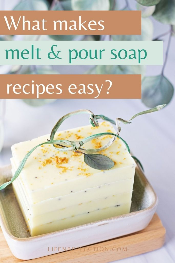 What makes a melt and pour soap recipe easy?