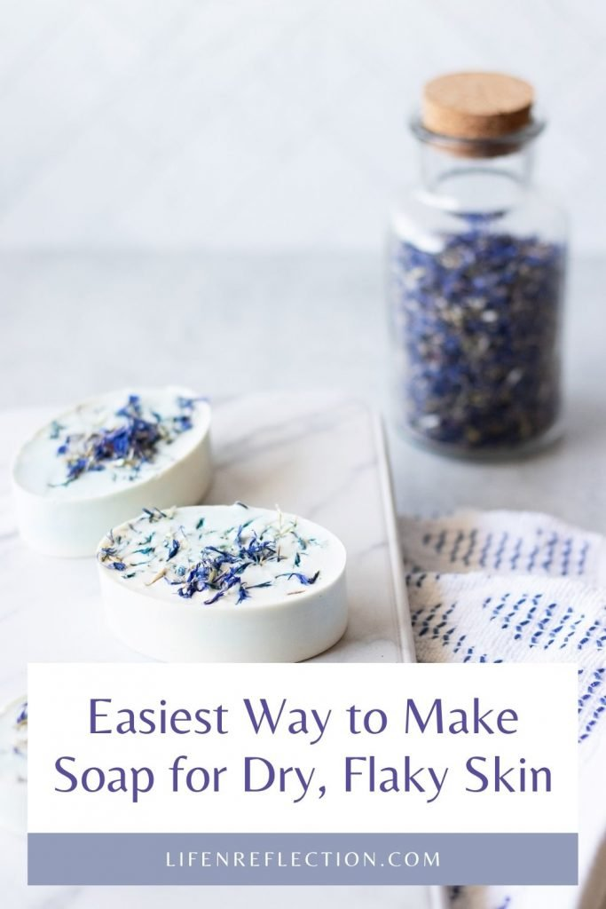 Easiest way to make soap for dry, flaking skin with melt and pour soap.