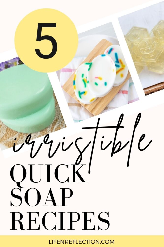 5 irresistible quick soap recipes you can make in minutes!